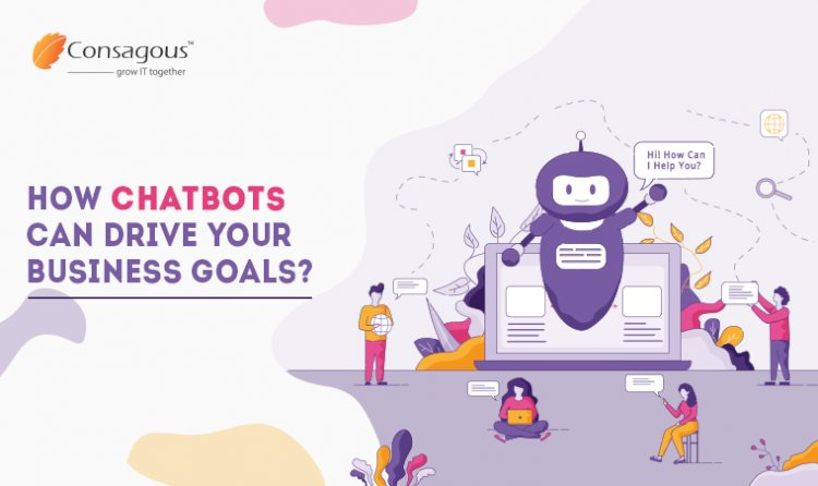 How Chatbots Can Drive Your Business Goals?