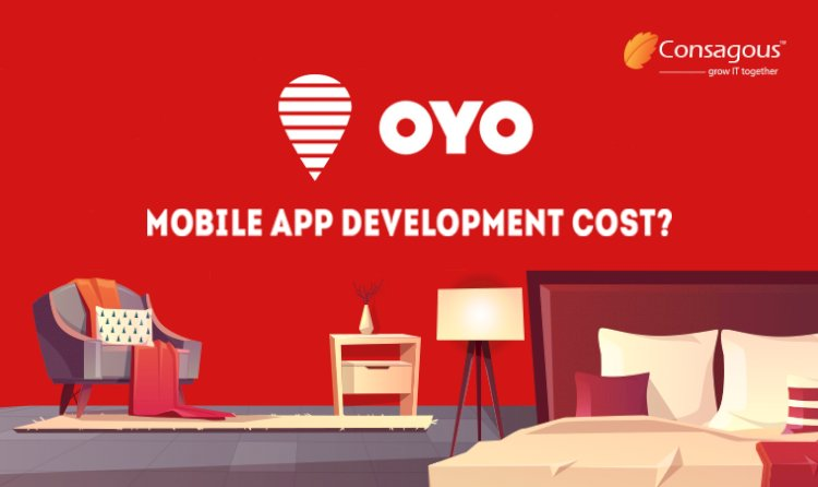 How Much Does it Cost to Develop an App like OYO?