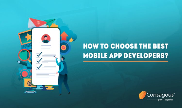 How To Choose The Best Mobile App Developers?