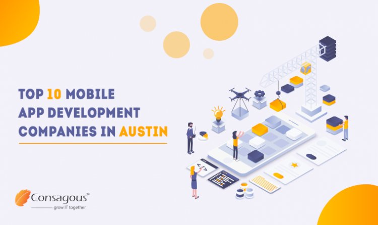 Top 10 Mobile App Development Companies in Austin