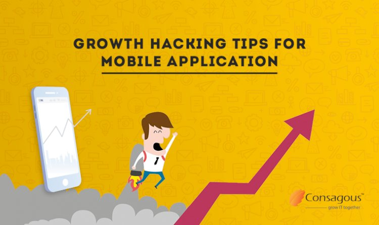 Growth Hacking Tips for Mobile Application