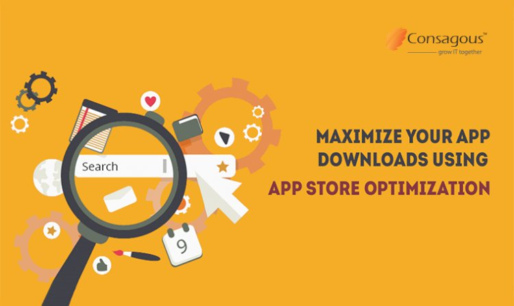 Maximize Your App Downloads Using App Store Optimization