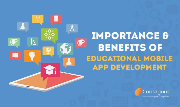 Importance And Benefits Of Educational Mobile App Development