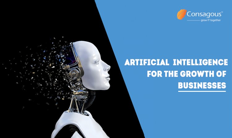 How To Utilize Artificial Intelligence For The Growth Of Businesses