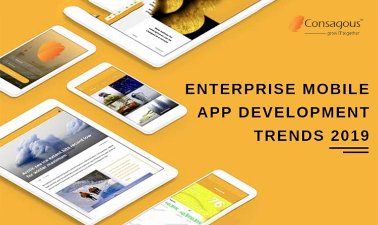 Enterprise Mobile App Development Trends 2019