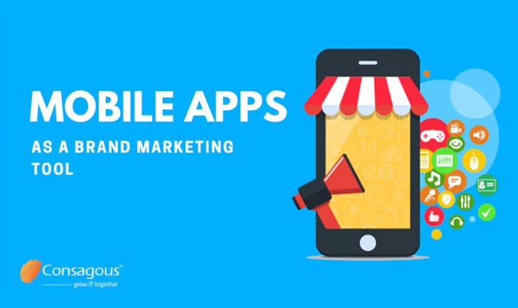 How to Use Mobile Apps as a Brand Marketing Tool?
