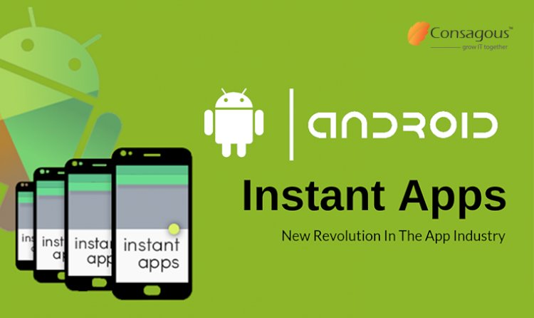Android Instant Apps: New Revolution In The App Industry