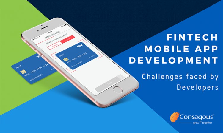 Fintech Mobile App Development – Challenges faced by Developers