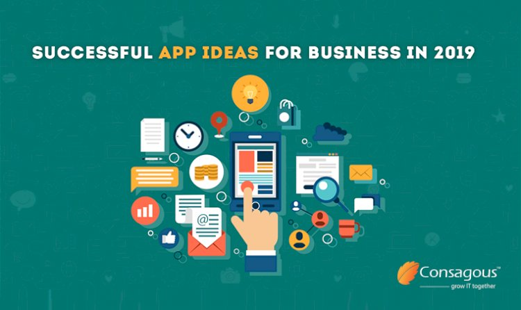 Successful Mobile App Development Ideas For Business Growth In 2019