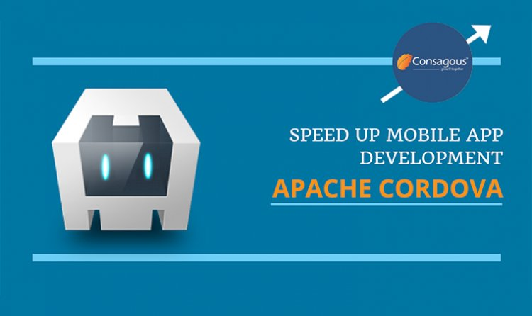Apache Cordova : To Speed Up Cross-Platform Mobile App Development
