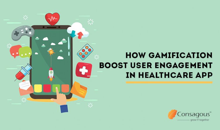 How Gamification Boost User Engagement In Healthcare App