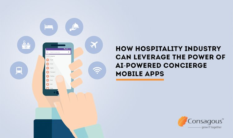 How Hospitality Industry Can Leverage The Power Of AI-Powered Concierge Mobile Apps