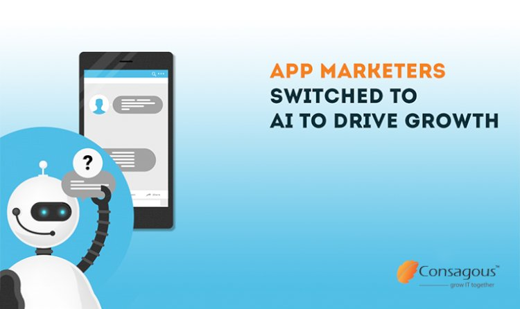App Marketers Switched To AI To Drive Growth