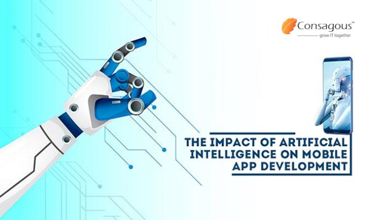 The Impact of Artificial Intelligence on Mobile App Development