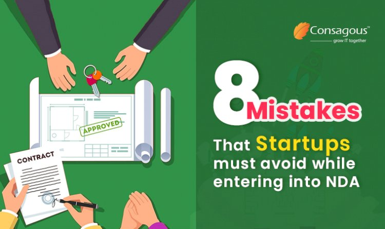 8 Mistakes that startups must avoid while entering into NDA