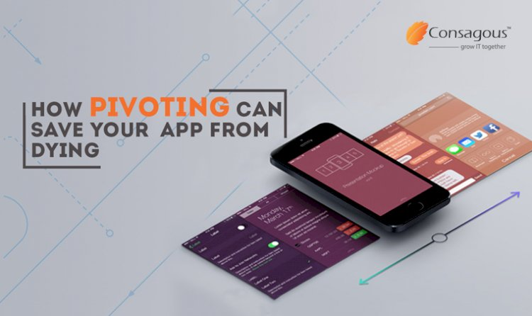 How Pivoting Can Save Your App From Dying