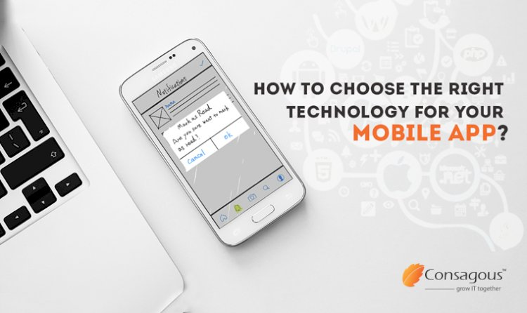How to Choose the Right Technology for Your Mobile App?