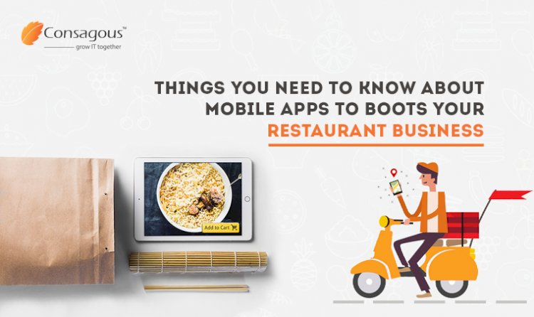 Things You Need to Know About Mobile Apps to Boost Your Restaurant Business