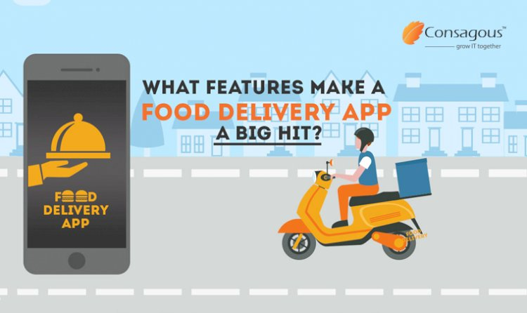 What Features Make A Food Delivery App A Big Hit?