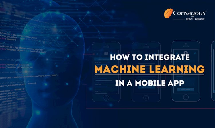 How to integrate Machine Learning in a Mobile App