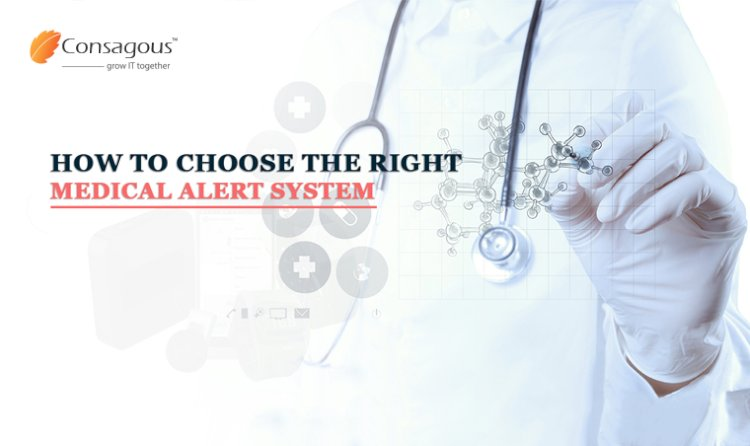 How To Choose The Right Medical Alert System