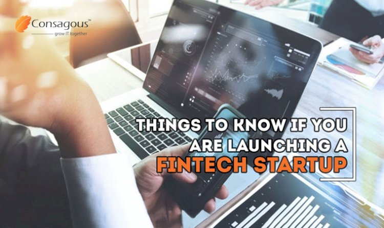 Things to know if you are launching a Fintech Startup