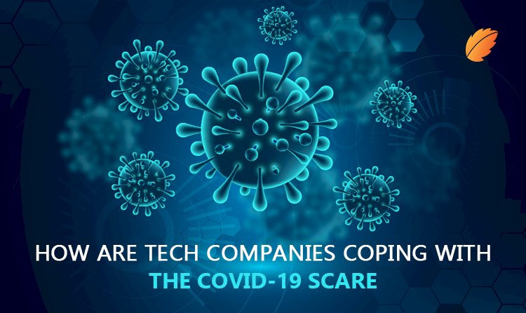 How Are Tech Companies Coping with the COVID-19 Scare?