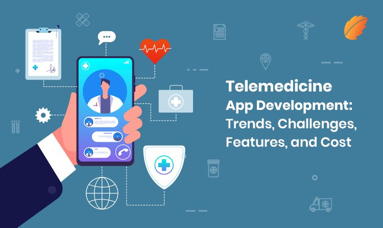 Telemedicine App Development - Trends, Features & Challenges