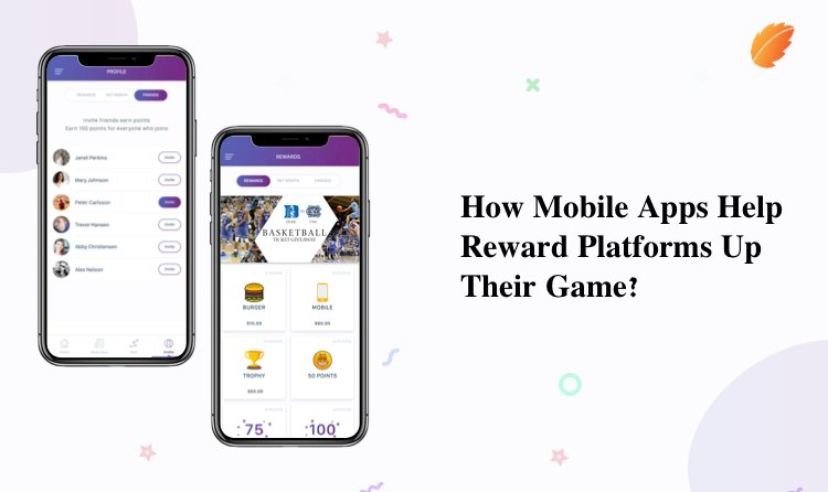 How Mobile Apps Help Reward Platforms Up Their Game?