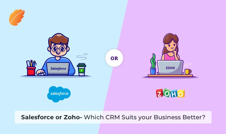 Salesforce or Zoho- Which CRM Suits your Business Better?