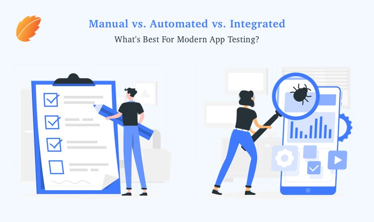 Manual vs. Automated vs. Integrated- What's Best for Modern App Testing?