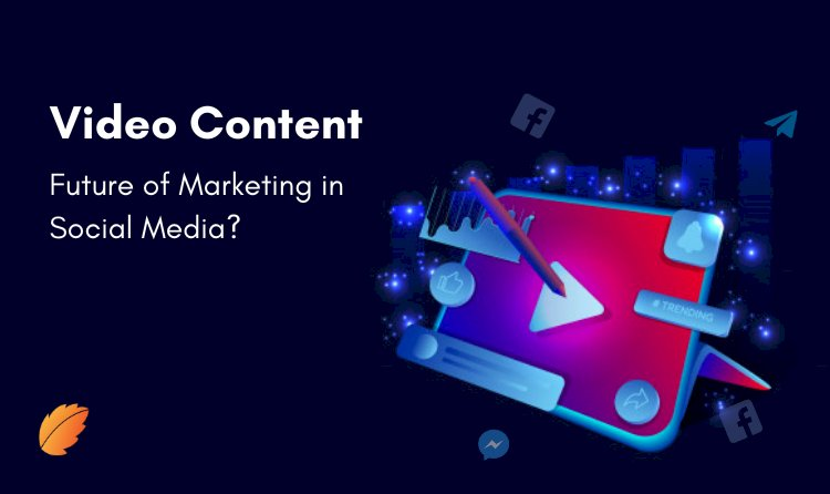 Video Content: Future of Marketing in Social Media?