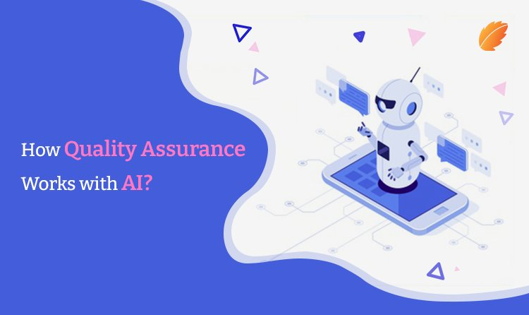 How Does Quality Assurance Work With AI?