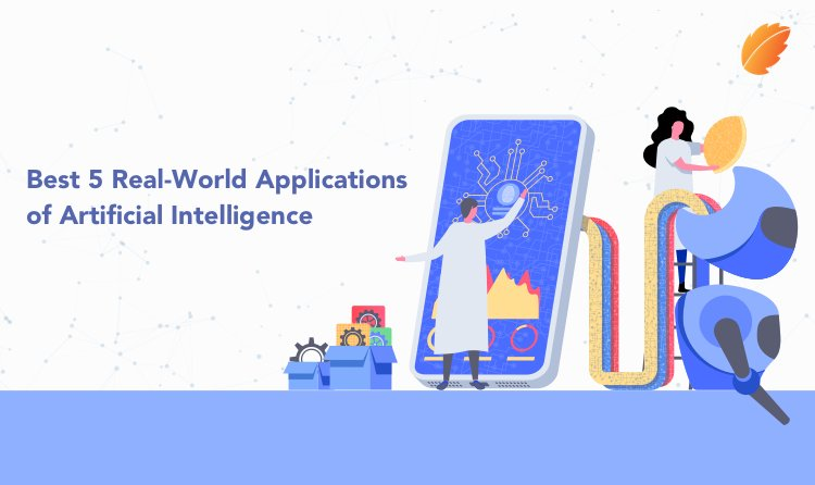 Best 5 Real-World Applications of Artificial Intelligence!