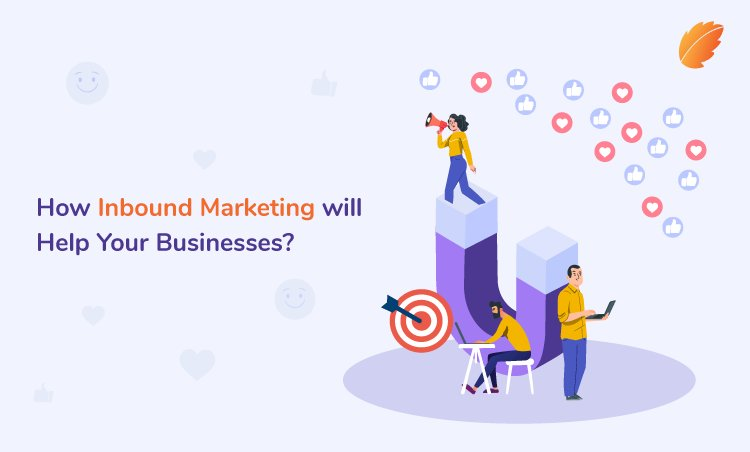 How Inbound Marketing will Help Your Businesses?