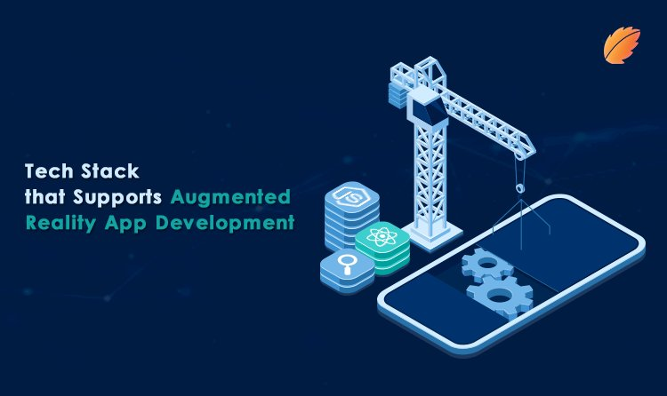Tech Stack that Supports Augmented Reality App Development
