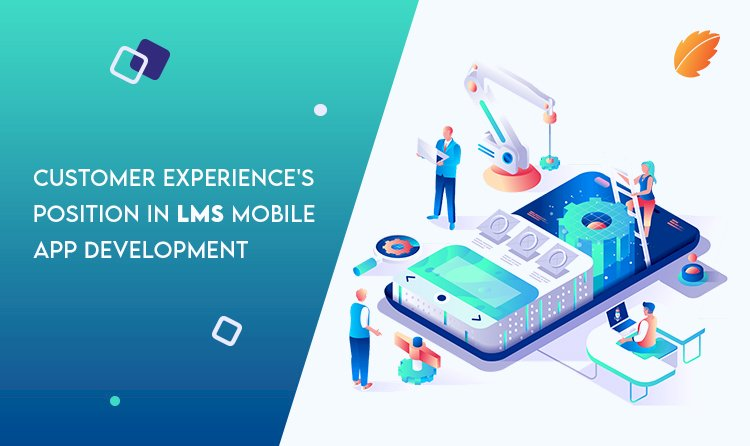 Customer Experience's Position in LMS Mobile App Development