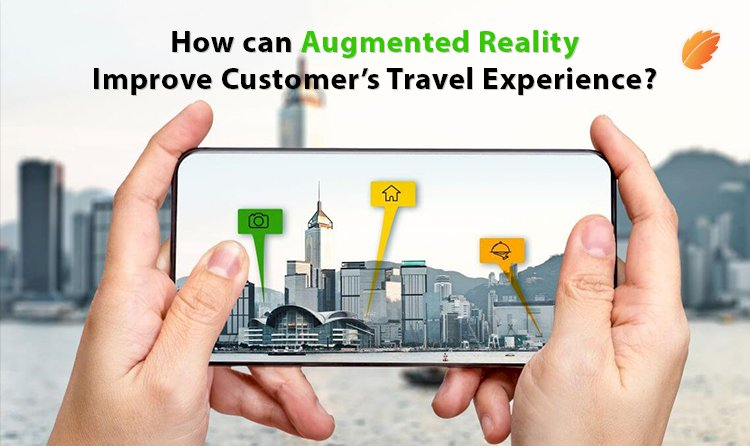 How can Augmented Reality Improve Customer's Travel Experience?